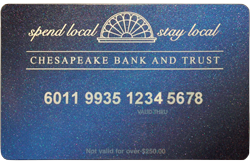 Chesapeake Bank and Trust Spend Local Stay Local Gift Card